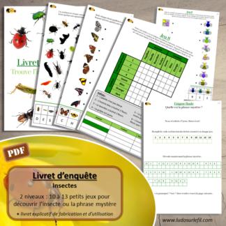 Livret Enquête sur les insectes - Multi-jeux pour résoudre une énigme et découvrir un insecte ou une phrase Mystère - Labyrinthe, Pixel Art, Puzzle, Zoom, Détails, Logigramme, Parcours codés, Mise en paire, association formes et couleurs, mots croisés, ombres, puzzles, dénombrement, cherche et trouve, le sais-tu, logigramme, devinettes- Cahier de jeux Printemps - à télécharger et à imprimer - 2 niveaux : maternelle, cycle 2 et 3 - lslf